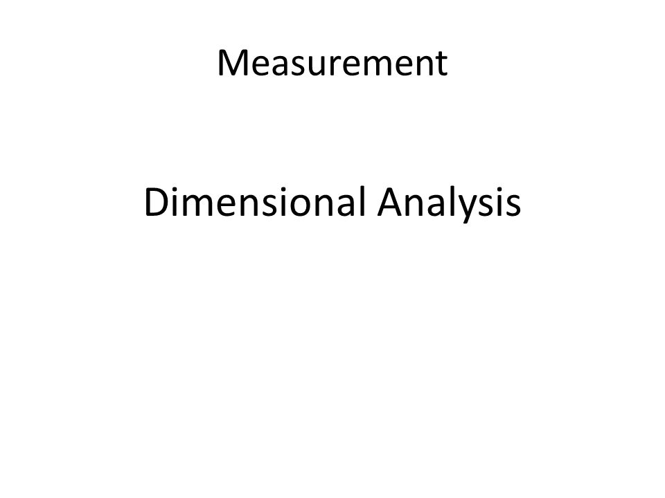 Measurement Dimensional Analysis