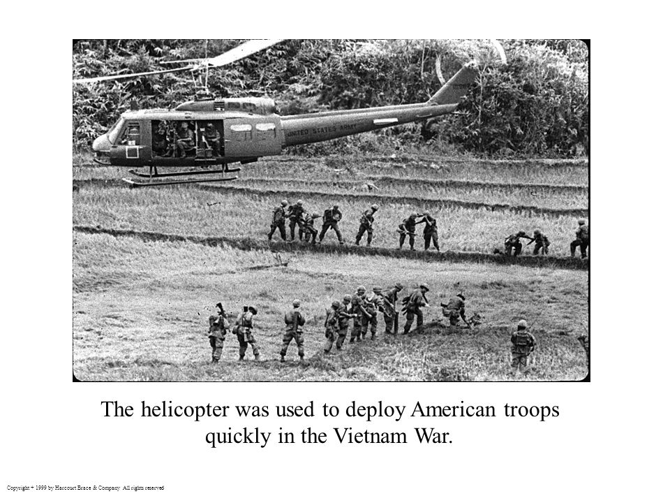 The helicopter was used to deploy American troops quickly in the Vietnam War.