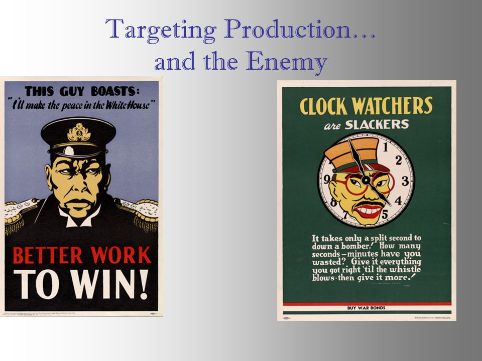 Targeting Production… and the Enemy