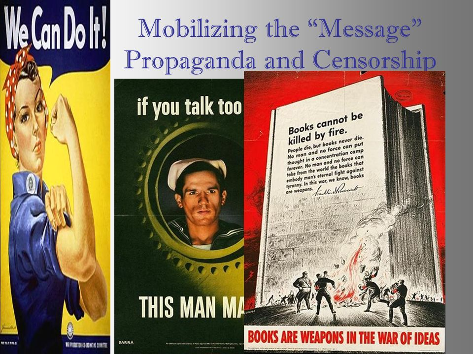 Mobilizing the Message Propaganda and Censorship