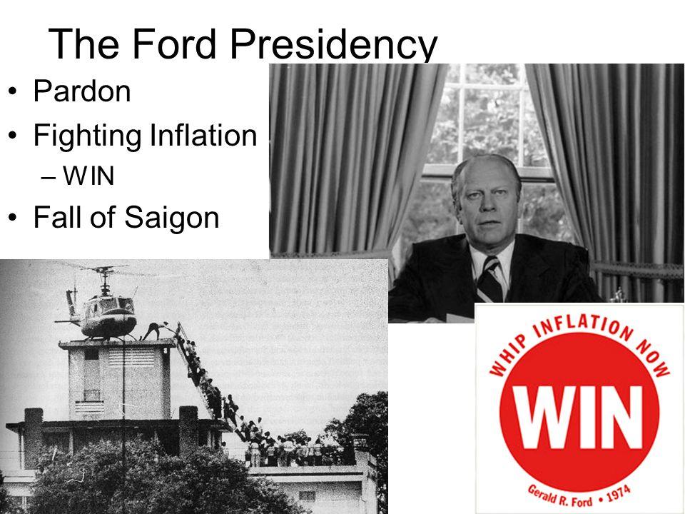 The Ford Presidency Pardon Fighting Inflation –WIN Fall of Saigon