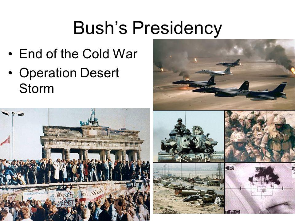 Bushs Presidency End of the Cold War Operation Desert Storm