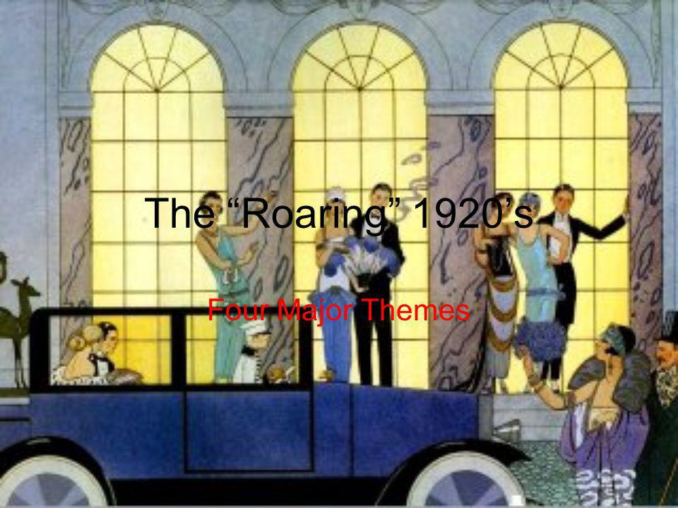 The Roaring 1920s Four Major Themes