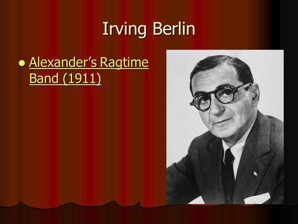 Irving Berlin Alexanders Ragtime Band (1911) Alexanders Ragtime Band (1911) Alexanders Ragtime Band (1911) Alexanders Ragtime Band (1911)