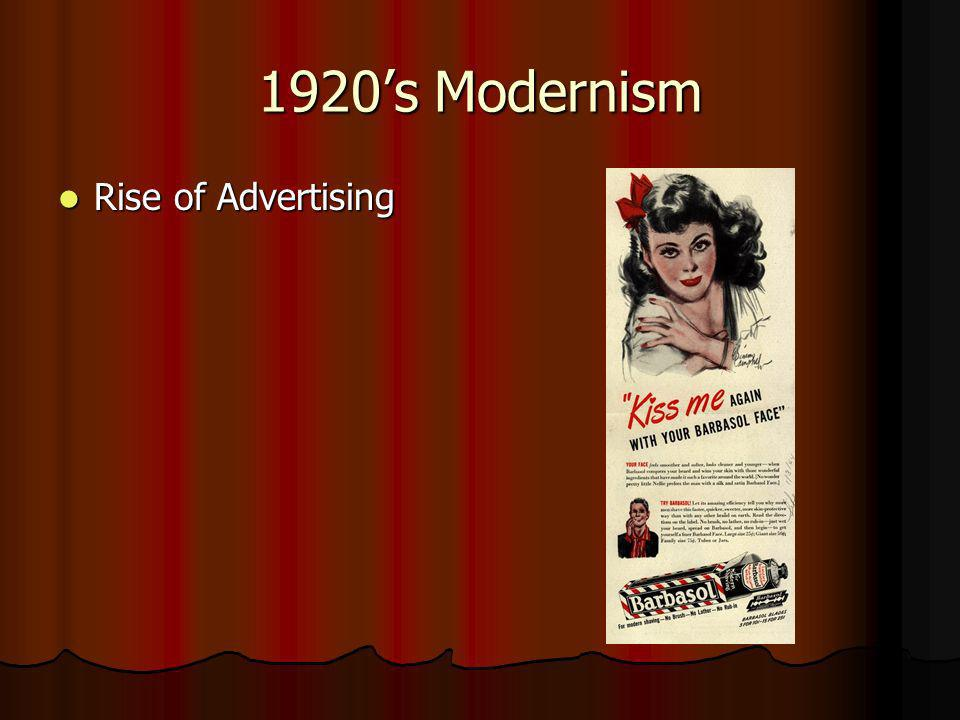 1920s Modernism Rise of Advertising Rise of Advertising