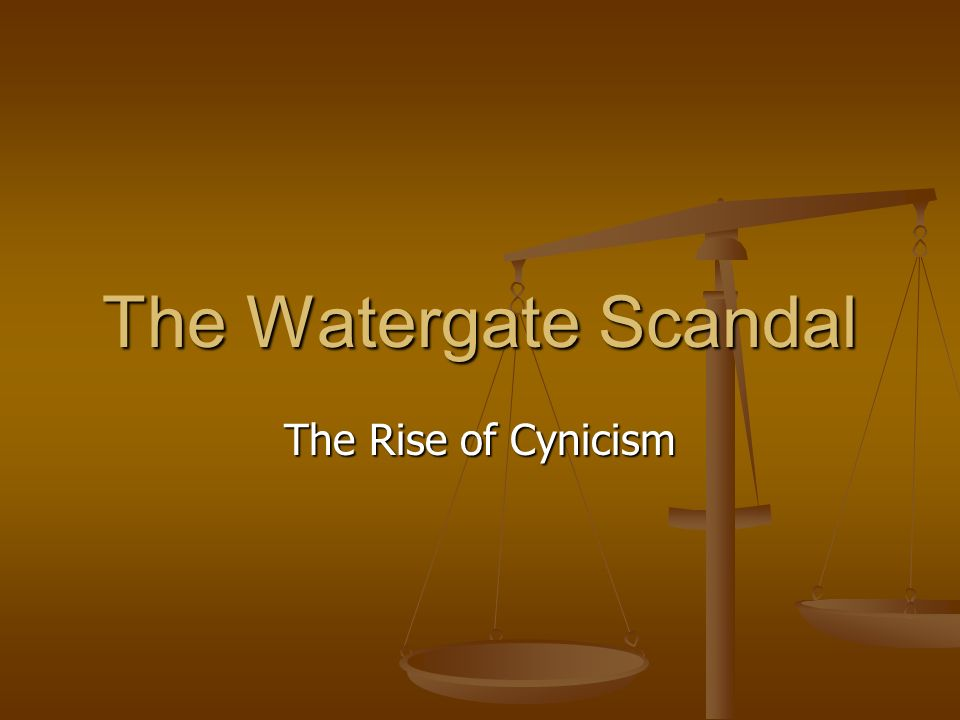The Watergate Scandal The Rise of Cynicism