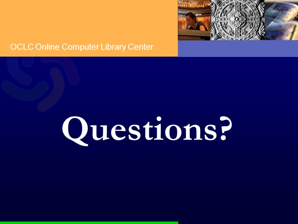 OCLC Online Computer Library Center So does the Library Catalog have a future.