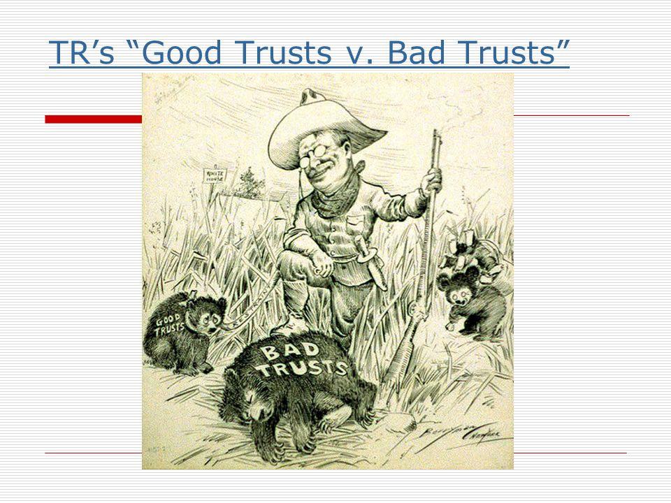 TRs Good Trusts v. Bad Trusts