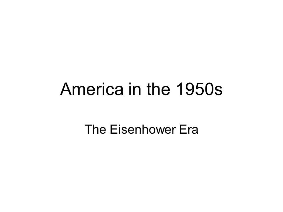 America in the 1950s The Eisenhower Era