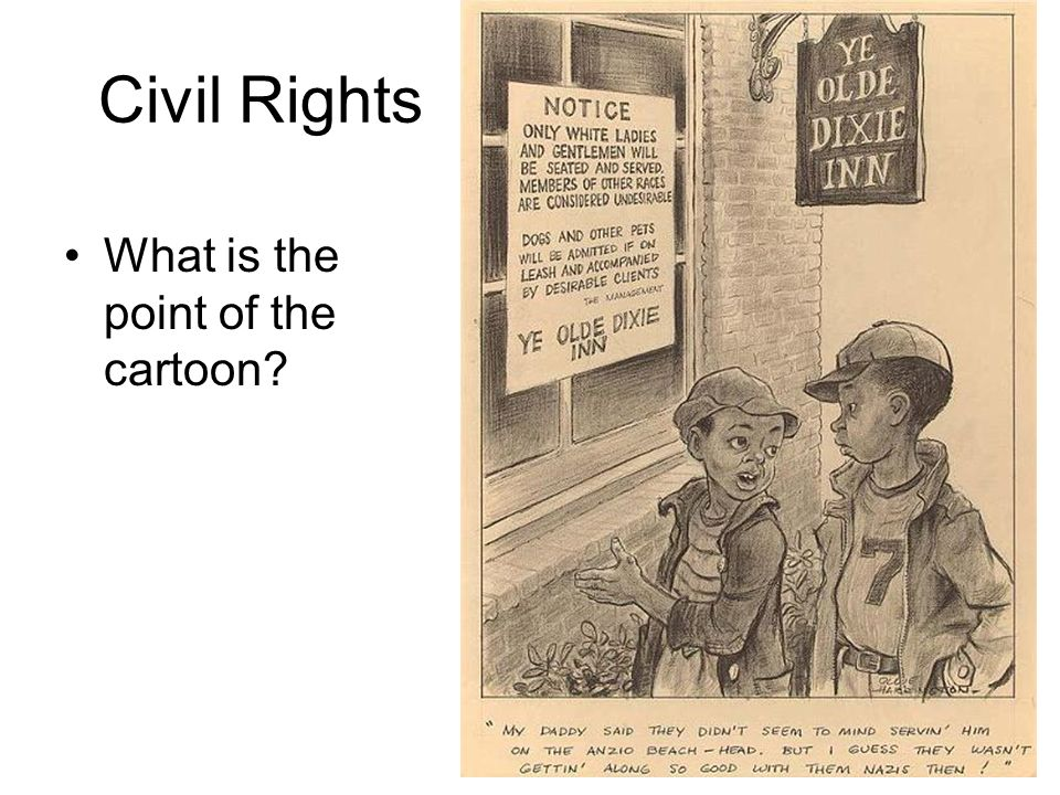 Civil Rights What is the point of the cartoon?