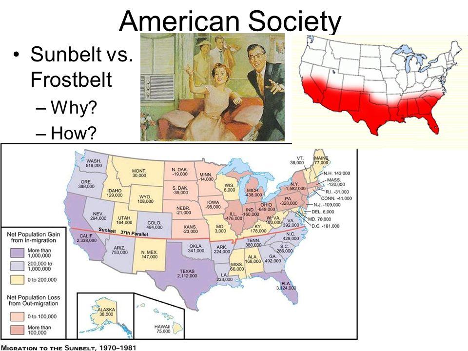 American Society Sunbelt vs. Frostbelt –Why? –How?