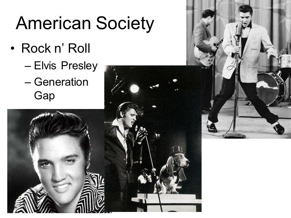 American Society Rock n Roll –Elvis Presley –Generation Gap