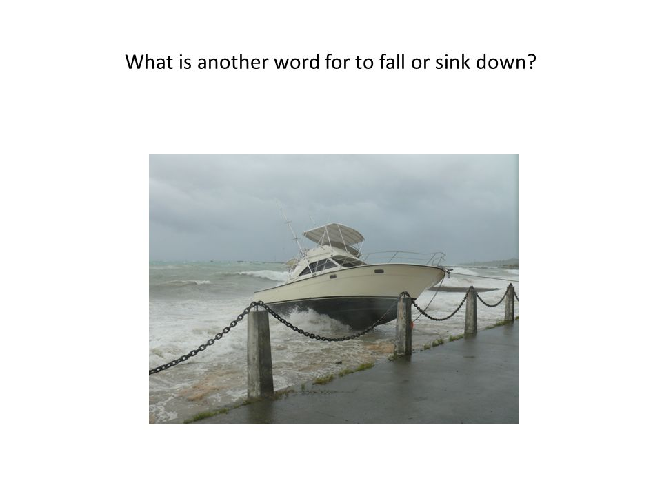 What is another word for to fall or sink down