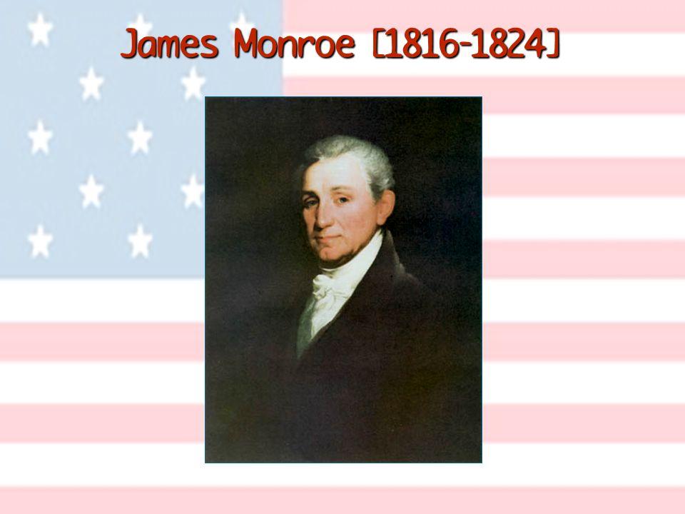 James Monroe [1816-1824]