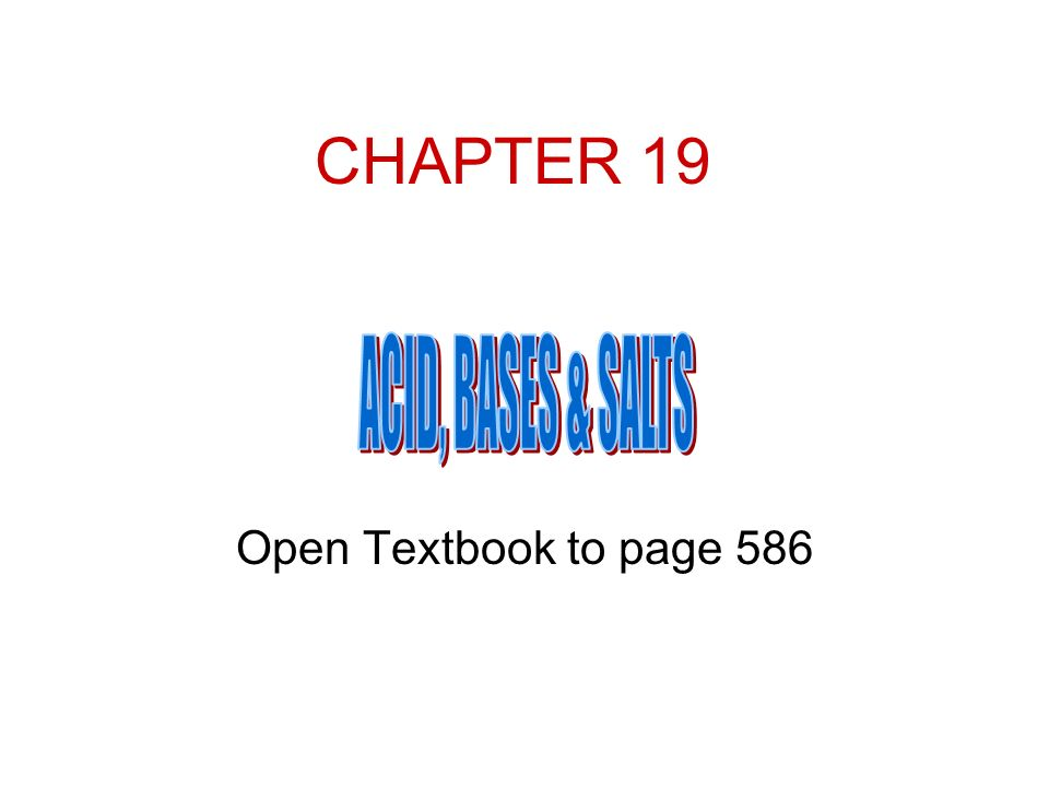 CHAPTER 19 Open Textbook to page 586
