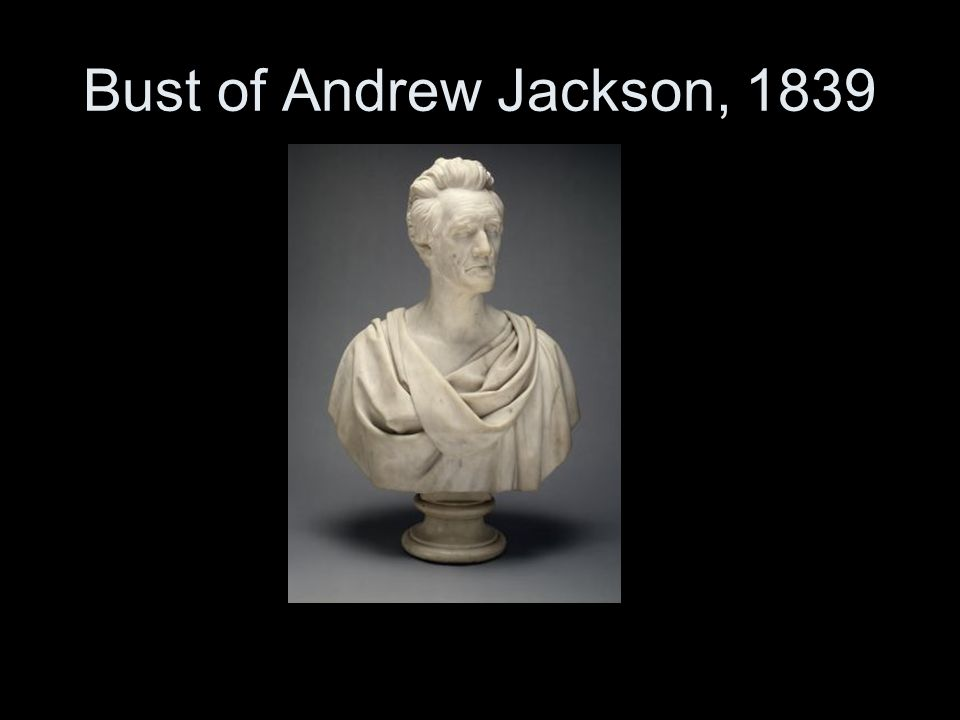Bust of Andrew Jackson, 1839