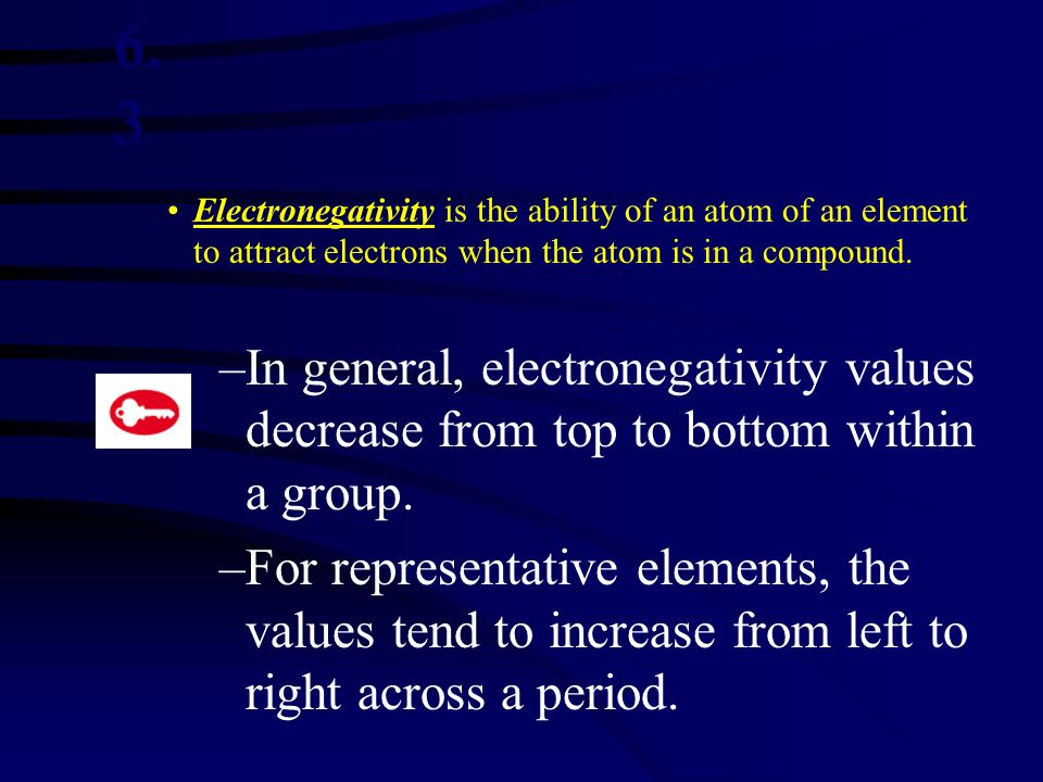 Electronegativity is the ability of an atom of an element to attract electrons when the atom is in a compound. –In general, electronegativity values d