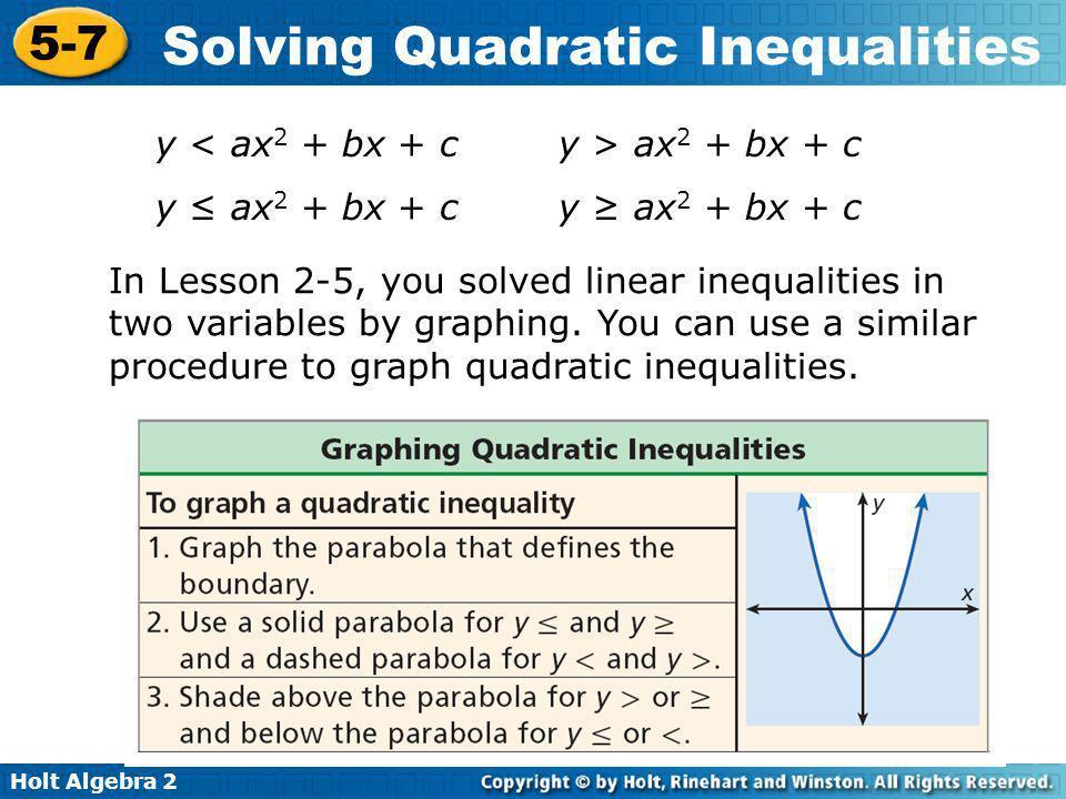 Holt Algebra 2 5-7 Solving Quadratic Inequalities Graph y x 2 – 7x + 10.