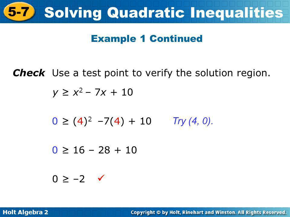 Holt Algebra 2 5-7 Solving Quadratic Inequalities Graph the inequality.