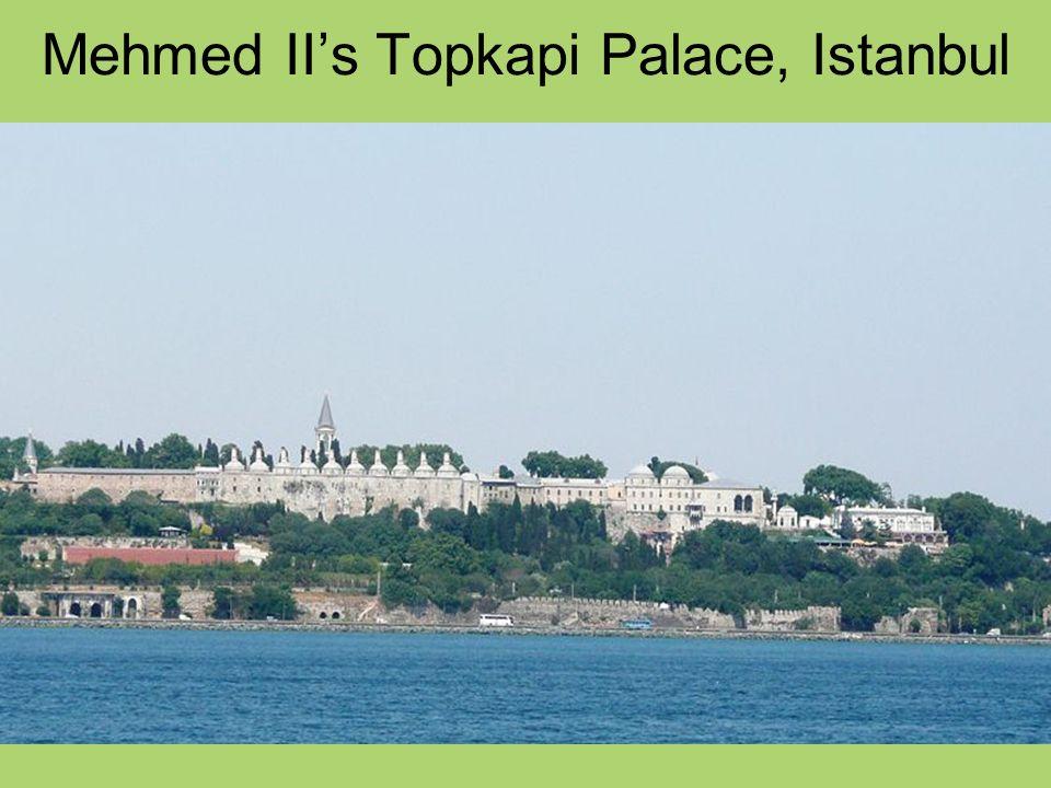 Mehmed IIs Topkapi Palace, Istanbul