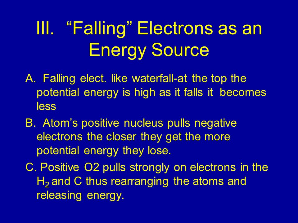 III.Falling Electrons as an Energy Source A. Falling elect.