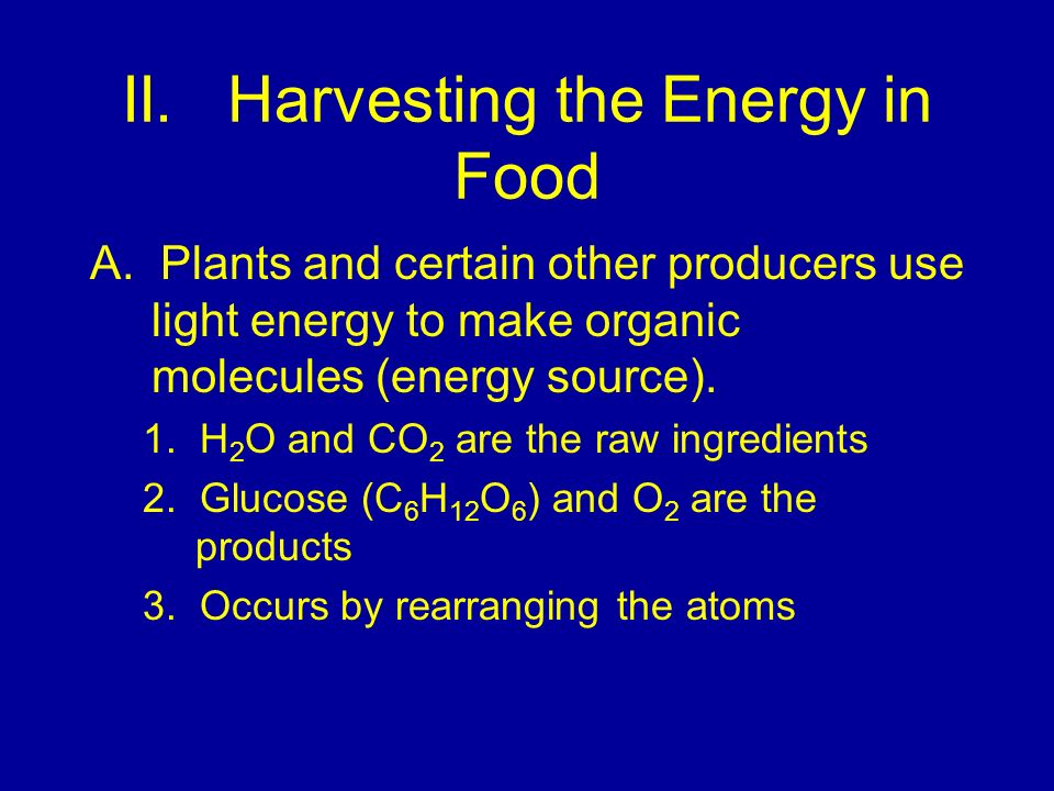 II.Harvesting the Energy in Food A.