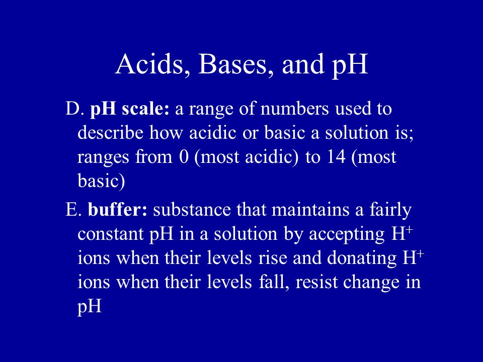 Acids, Bases, and pH D.