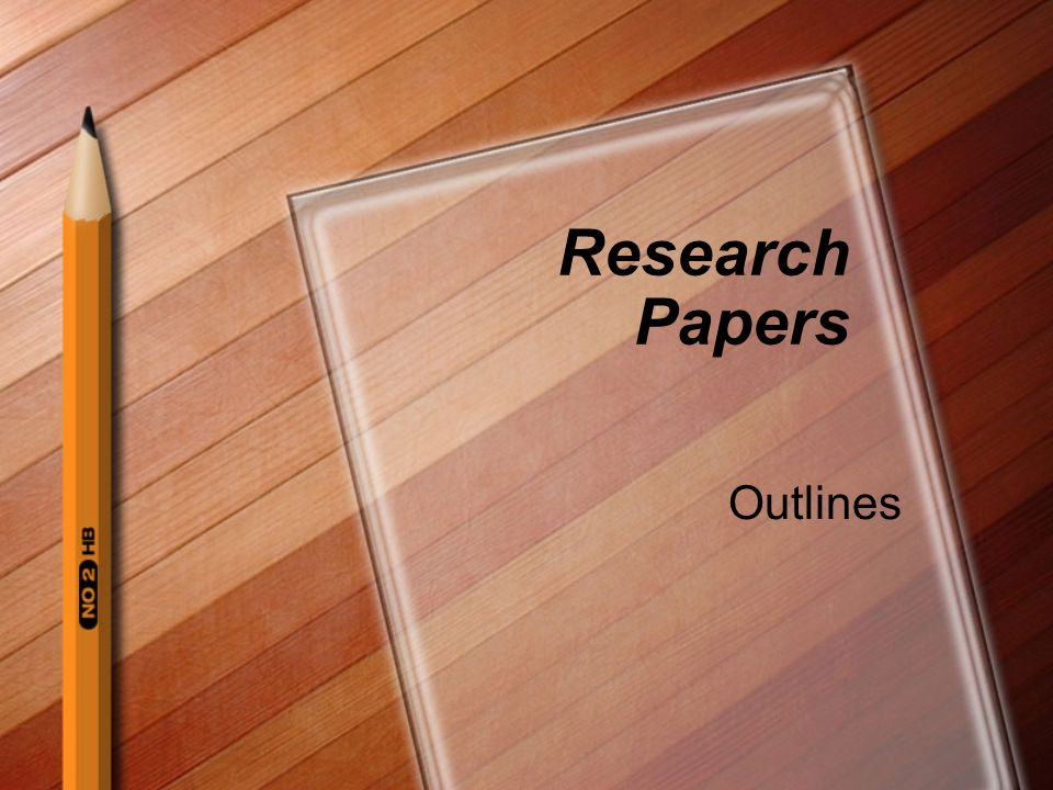 Research Papers Outlines