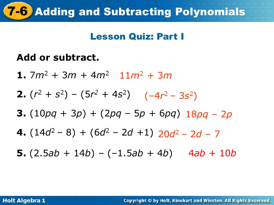Holt Algebra 1 7-6 Adding and Subtracting Polynomials Lesson Quiz: Part I Add or subtract.