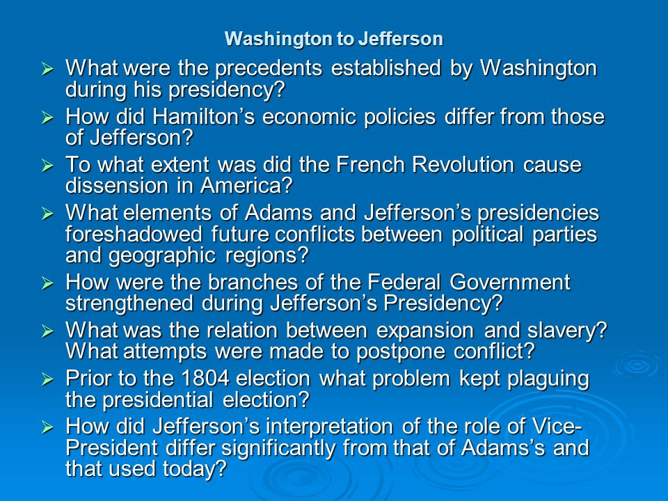 Washington to Jefferson What were the precedents established by Washington during his presidency.