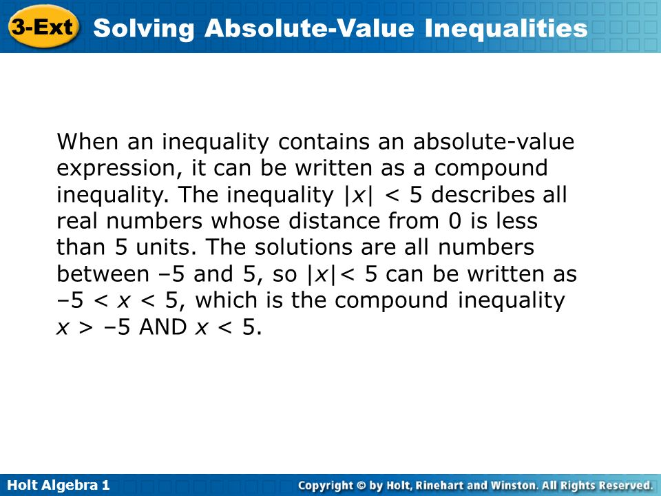 Holt Algebra 1 3-Ext Solving Absolute-Value Inequalities Solve the inequality and graph the solutions.