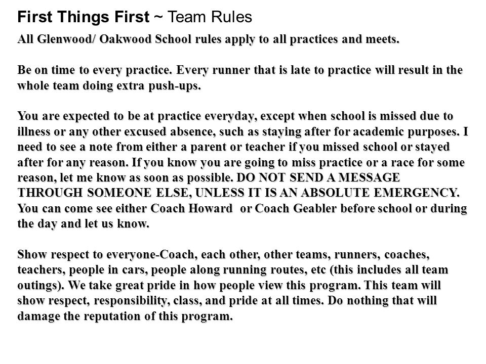 First Things First ~ Team Rules All Glenwood/ Oakwood School rules apply to all practices and meets.