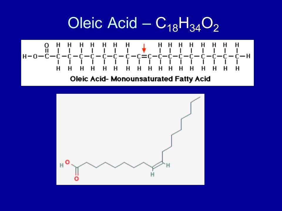 Oleic Acid – C 18 H 34 O 2