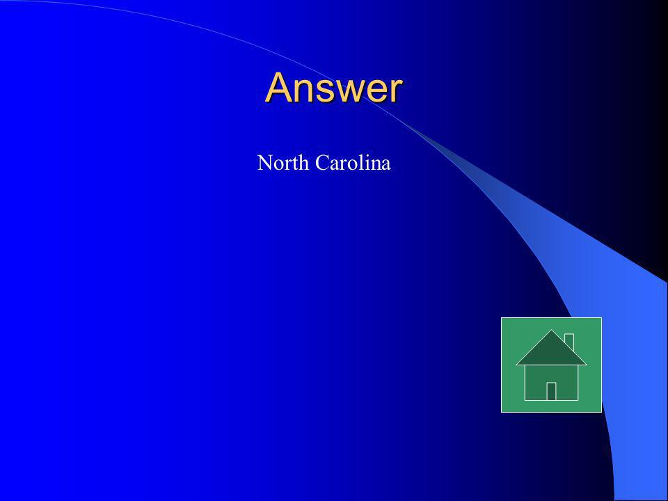 Answer North Carolina