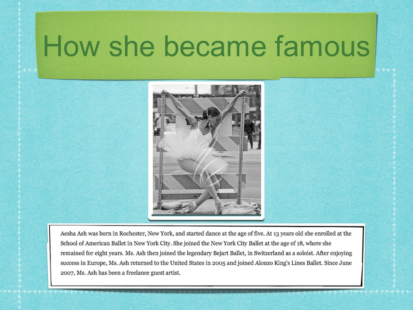 How she became famous