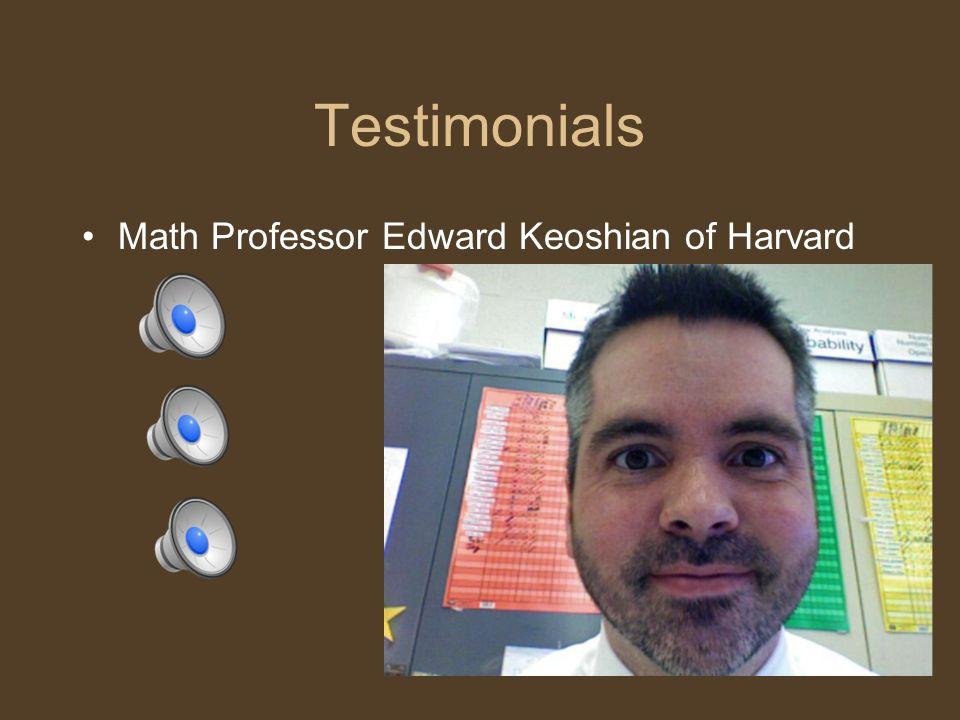 Testimonials Math Professor Edward Keoshian of Harvard