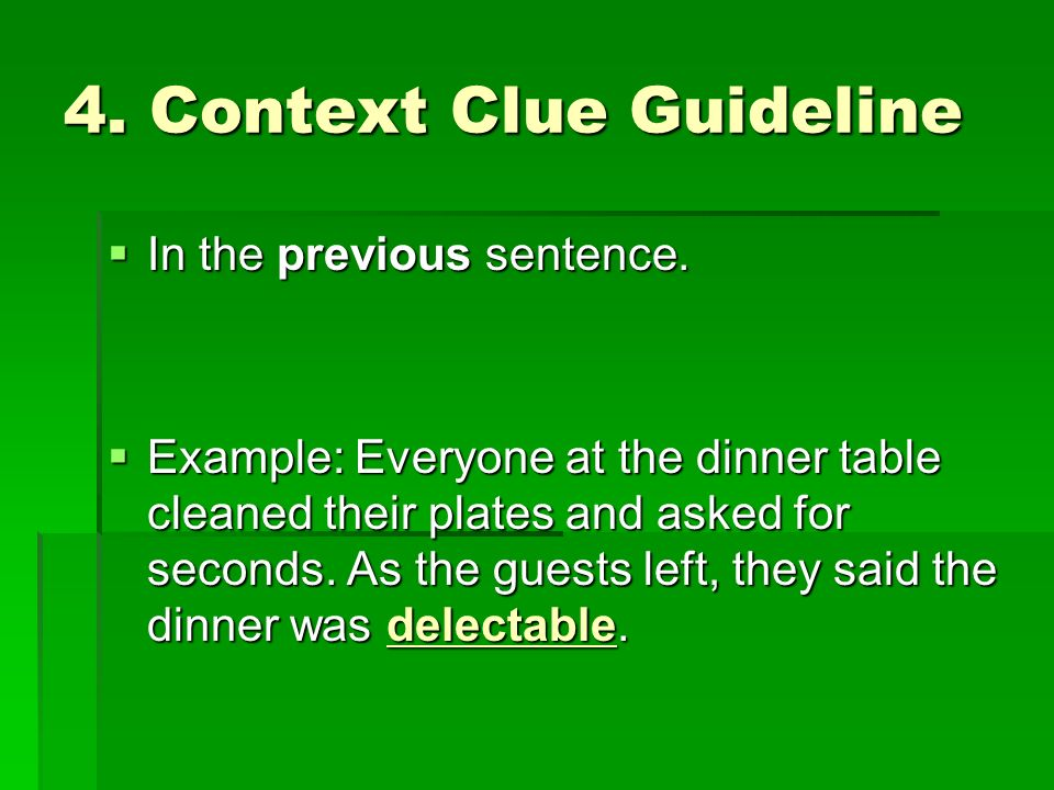 4. Context Clue Guideline In the previous sentence.