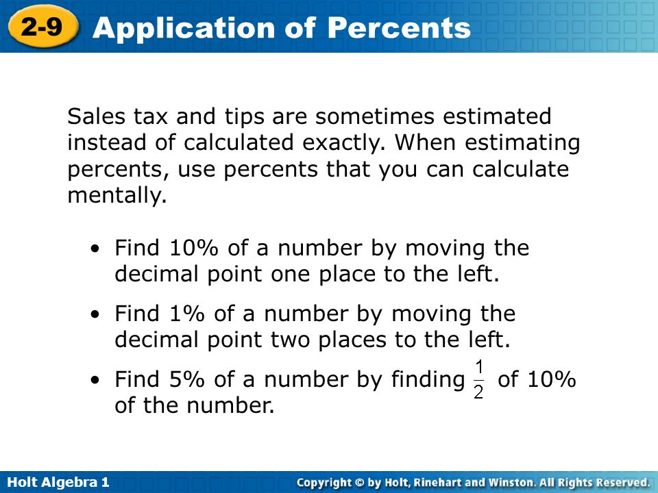 Holt Algebra 1 2-9 Application of Percents Example 3A: Estimating with Percents Lunch at a restaurant is $27.88.