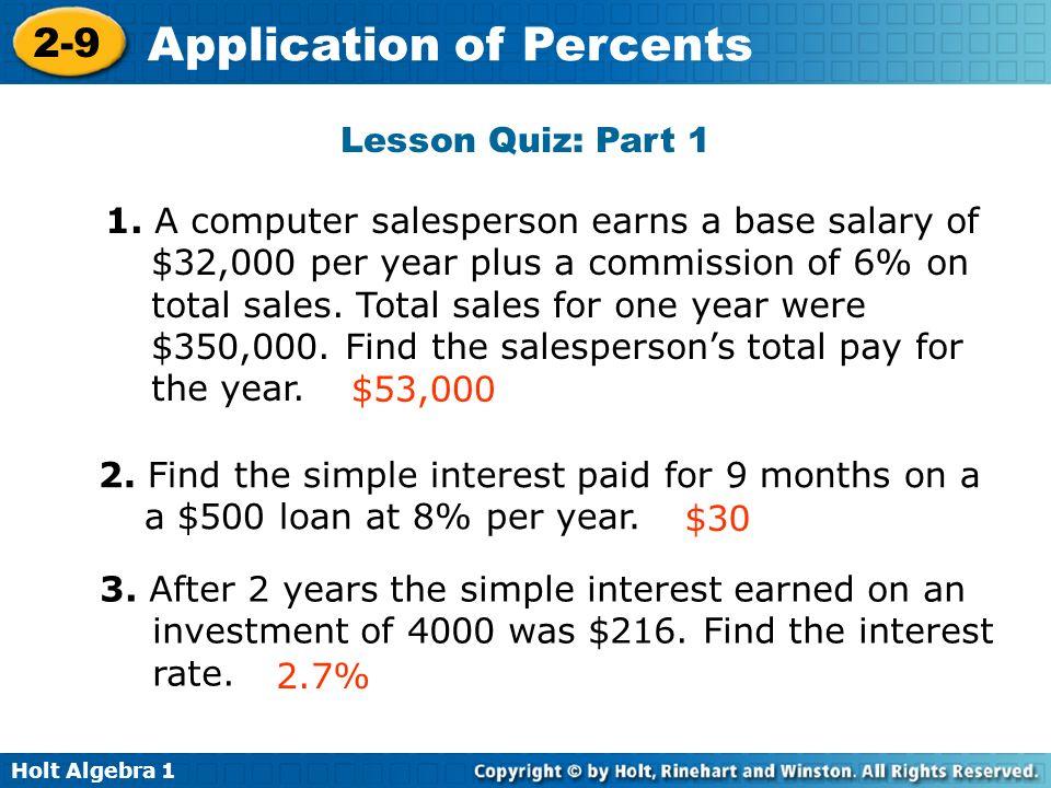 Holt Algebra 1 2-9 Application of Percents Lesson Quiz: Part 2 4.