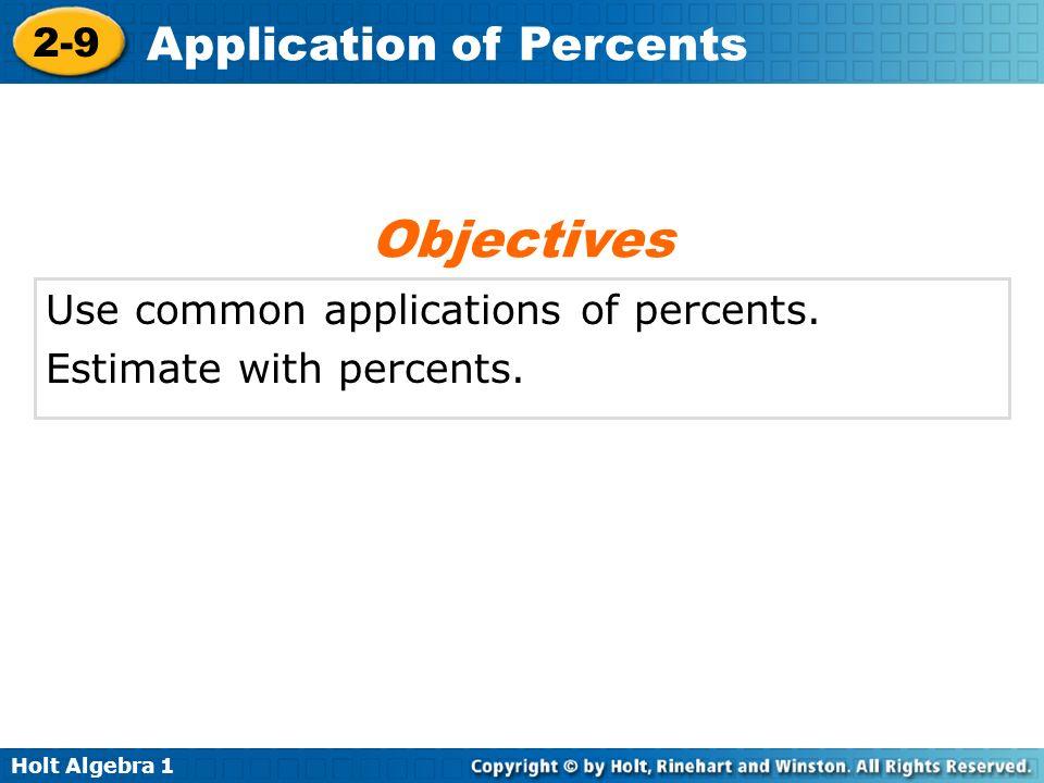 Holt Algebra 1 2-9 Application of Percents commission interest sales tax Principle tip Vocabulary