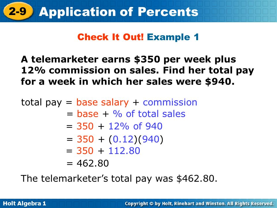 Holt Algebra 1 2-9 Application of Percents Interest is the amount of money charged for borrowing money, or the amount of money earned when saving or investing money.