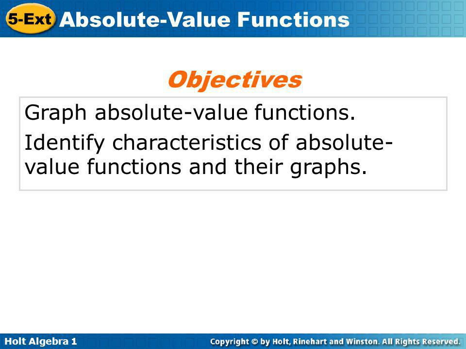 Holt Algebra 1 5-Ext Absolute-Value Functions absolute-value function axis of symmetry vertex Vocabulary