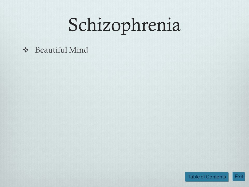 Table of Contents Exit Schizophrenia Beautiful Mind