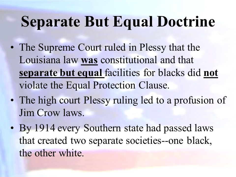 Plessy v. Ferguson (1896) Homer Adolph Plessy (7/8 ths white 1/8 th black) boarded a train in New Orleans and sat in the whites only car. Plessy was a