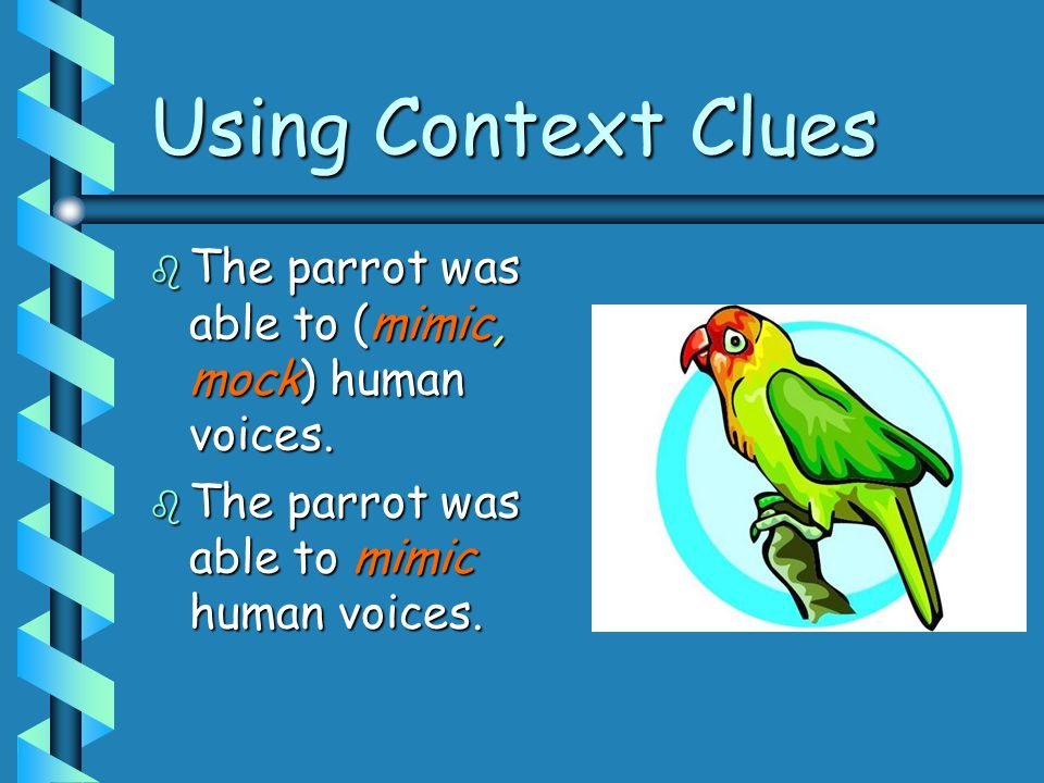 Context Clues Words or phrases that help the reader understand a difficult word Words or phrases that help the reader understand a difficult word