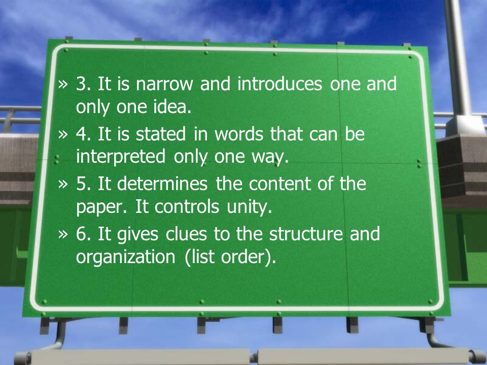 »3. It is narrow and introduces one and only one idea. »4. It is stated in words that can be interpreted only one way. »5. It determines the content o