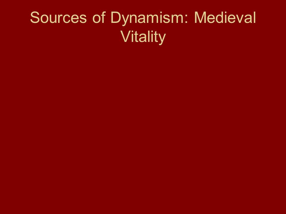 Sources of Dynamism: Medieval Vitality