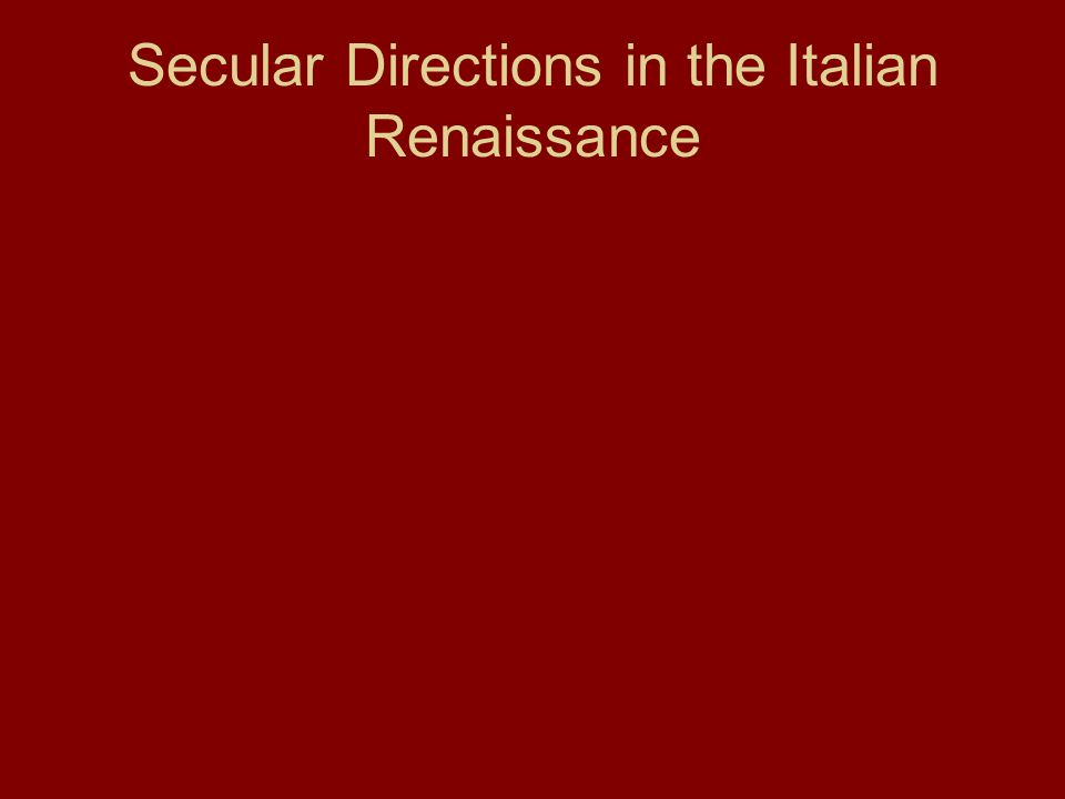 Secular Directions in the Italian Renaissance