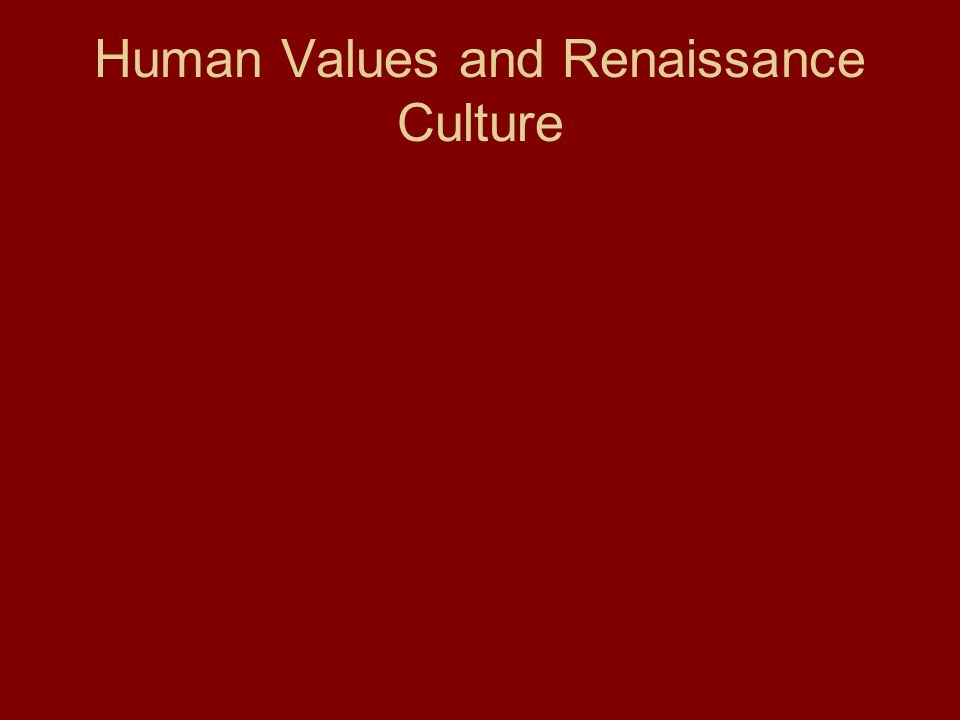 Human Values and Renaissance Culture