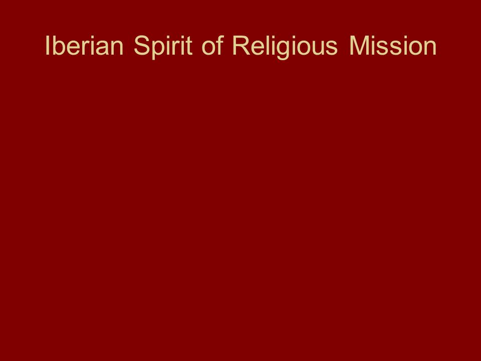 Iberian Spirit of Religious Mission